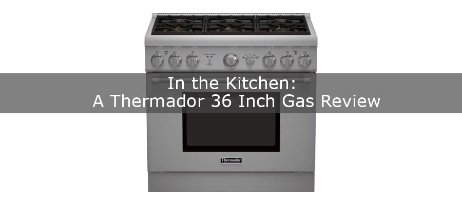 Thermador 36 inch gas range