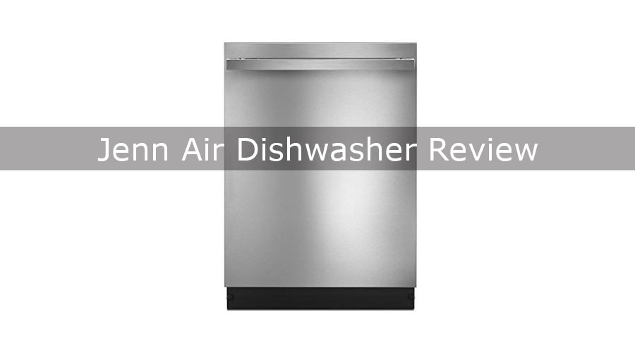 A Comprehensive Review Of The Jenn Air TriFecta Dishwasher